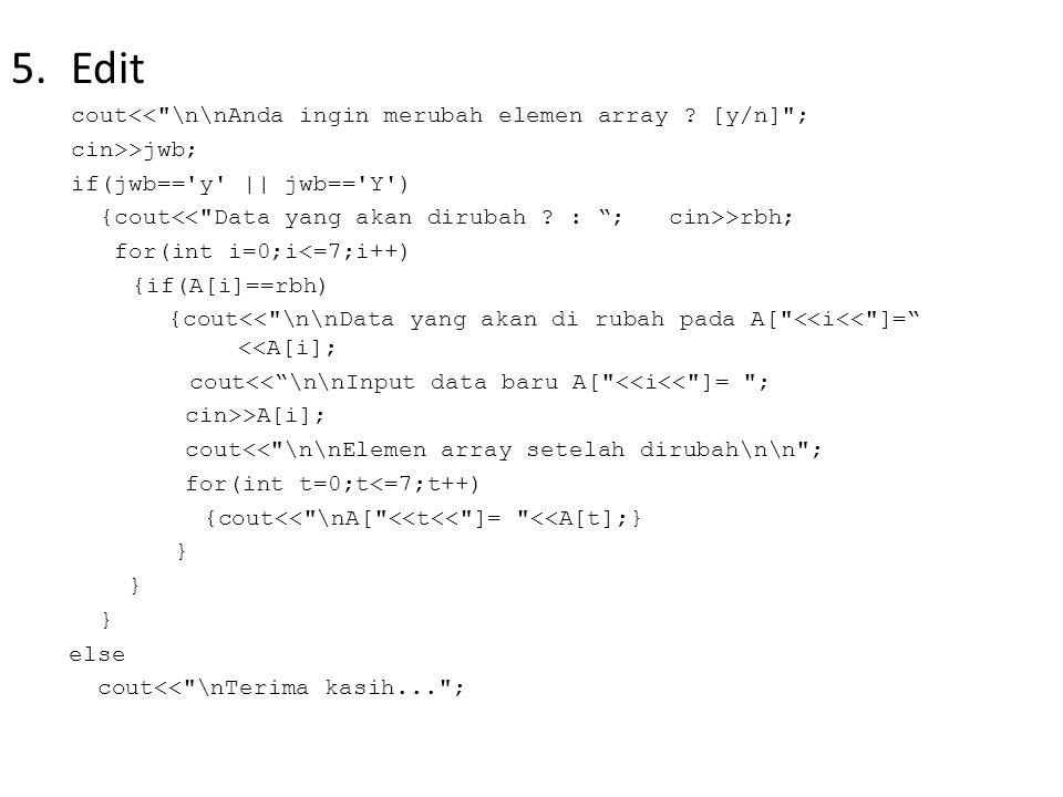 Edit cout<< \n\nAnda ingin merubah elemen array [y/n] ;